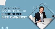 What is the Best Way to Market to E-commerce Site Owners?