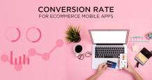 What is the Conversion Rate for E-commerce Mobile Apps?