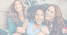 What is The Cost of Egg Donor in Argentina 2021? Select IVF Argentina