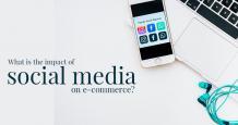 What is The Impact of Social Media on e-Commerce? - Basics
