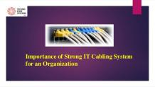 What is the Importance of Strong IT Cabling System for an Organisation?