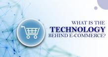 What is the Technology Behind E-commerce? – An Expert Guide