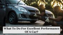 What To Do For Excellent Performance Of A Car?