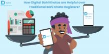 How Digital Bahi Khatas are Helpful over Traditional Bahi Khata Registers?