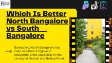 Which is better North Bangalore Vs South Bangalore