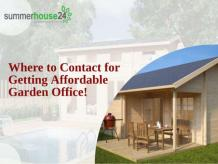 Where to Contact for Getting Affordable Garden Office!