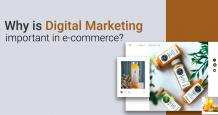 Why is Digital Marketing Important in E-commerce? - Analysis