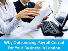 Why Outsourcing Payroll Crucial For Your Business in London