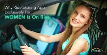 Why Ridesharing App for Women Is On The Rise