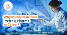 Why Students in India Prefer B. Pharma as Career?