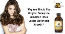 Why You Should Use Original Sunny Isle Jamaican Black Castor Oil for Hair Growth?