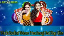 Win the Excellent Welcome Prizes through Best Bingo Offers  - Lady Love Bingo