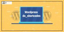 What is WordPress do_shortcodes and How to use?