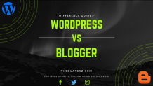 Wordpress Vs Blogger : A Definitive Discussion 2020 - THE QUATERz