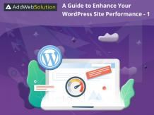 A Guide to Enhance Your WordPress Site Performance