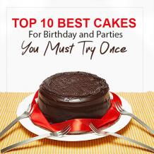 Top 10 Best Cakes For Birthday and Parties You Must Try Once