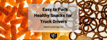 Easy to Pack Healthy Snacks for Truck Drivers - Mother Trucker Yoga
