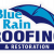 Blue Rain Roofing and Restoration