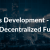 Dapps Development - The New Decentralized Future | Blockchain Developments