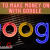 How To Make Money Online With Google - Make Money Grab