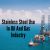 Did You Know Stainless Steel Use In Oil And Gas Industry?