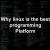 Why Linux Best Programming Platform - Industrial Training in Chandigarh