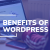 What are the benefits of using WordPress?| DigiPrima