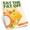 Eat The Fat Off Review - Does John Rowley's Diet Program Work?